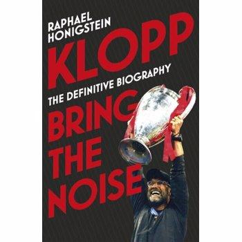 Klopp: Bring the Noise - Raphael Honigstein