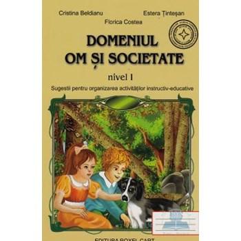 Om si cocietate - Nivel 1 - Cristina Beldeanu, Estera Tintesan, Florica Costea