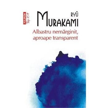 Albastru nemarginit aproape transparent - Ryu Murakami 978-973-46-3195-7