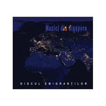 Discul emigrantilor – Muzici din diaspora