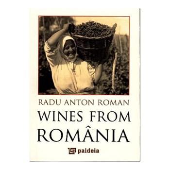 Vinuri din Romania (Lb. Engleza) - Radu Anton Roman, editura Paideia