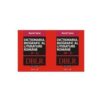 Dictionarul biografic al literaturii romane (A-L) + (M-Z) - Aurel Sasu