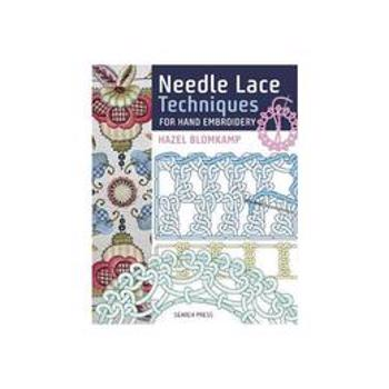 Needle Lace Techniques for Hand Embroidery, editura Search Press