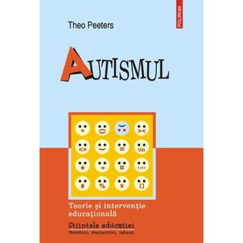 Autismul. Teorie si interventie educationala - Theo Peeters, editura Polirom