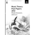 Music Theory Past Papers 2012 Model Answers, ABRSM Grade 6 (Theory of Music Exam Papers & Answers (Abrsm))