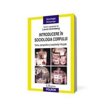 Introducere în sociologia corpului. Teme, perspective şi experienţe întrupate