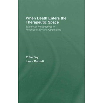 When Death Enters the Therapeutic Space: Existential Perspectives in Psychotherapy and Counselling