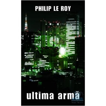 Ultima arma - Philip Le Roy