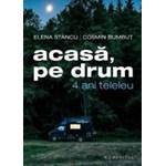 Acasa pe drum. 4 ani teleleu - Elena Stancu Cosmin Bumbut 978-973-50-5889-0