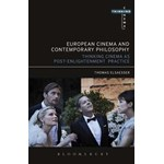 European Cinema and Continental Philosophy: Film As Thought Experiment (Thinking Cinema)