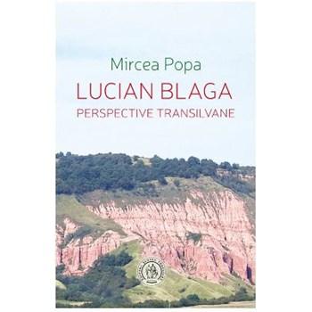 Lucian Blaga. Perspective transilvane - Mircea Popa