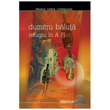 Refugiu in a fi - Dumitru Baluta 978-973-21-0760-7