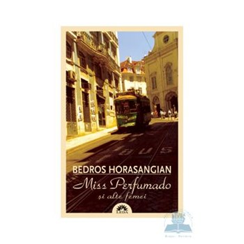 Miss perfumado si alte femei - Bedros Horasangian