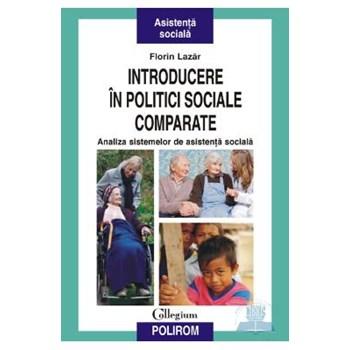 Introducere in politici sociale comparate - Florin Lazar