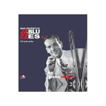 Mari cântăreți de jazz și blues. Glenn Miller. Carte + CD audio