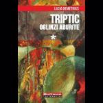 Triptic. Oglinzi aburite Vol. 1