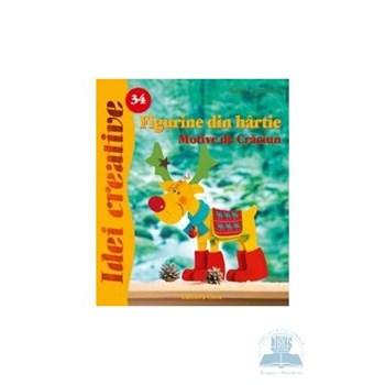 Idei Creative 34 - Figurine Din Hartie. Motive De Craciun - Birgit Utermarck 357791