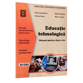 Educatie tehnologica - Clasa 8 - Manual - Eliza Constantin, Mihai Nedelcu, Felicia Visan, Marius Visan