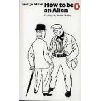 How to be an Alien: A Handbook for Beginners and Advanced Pupils