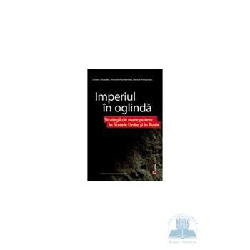 Imperiul in oglinda - Didier Chaudet