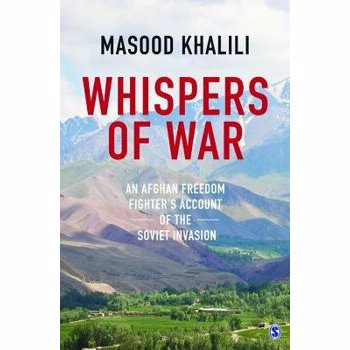Whispers of War: An Afghan Freedom Fighter's Account of the Soviet Invasion, Paperback
