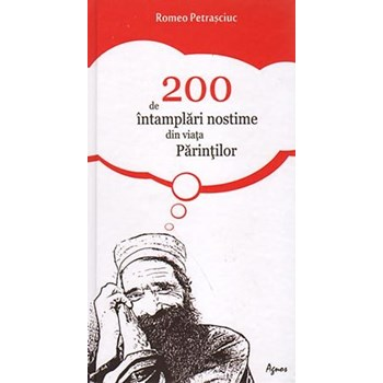 200 de intamplari nostime din viata parintilor - Romeo Petrasciuc, editura Agnos