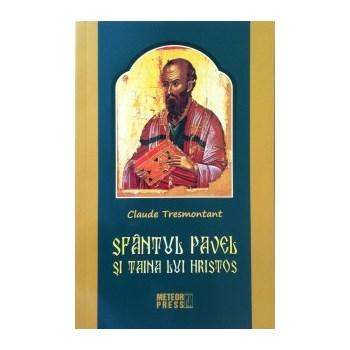 Sfantul Pavel Si Taina Lui Hristos - Claude Tresmontant, editura Meteor Press