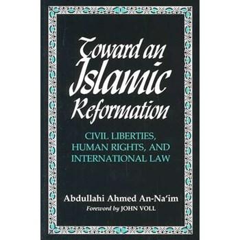 Toward An Islamic Reformation