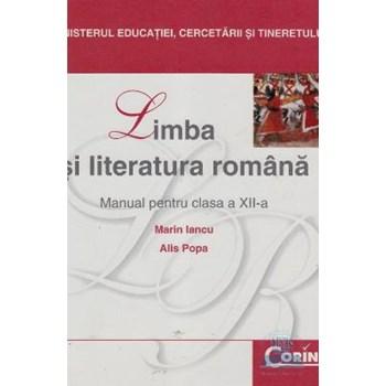 Manual romana Clasa 12 2007 - Marin Iancu, Alis Popa