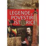 Legende si povestiri istorice (cartonat) - Petru Demetru Popescu