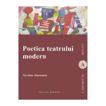 Poetica teatrului modern - Nicoleta Munteanu