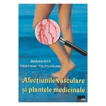 Afectiunile vasculare si plantele medicinale - Marian Nita Cristiana Tulitu-Pauna 978-606-562-305-7