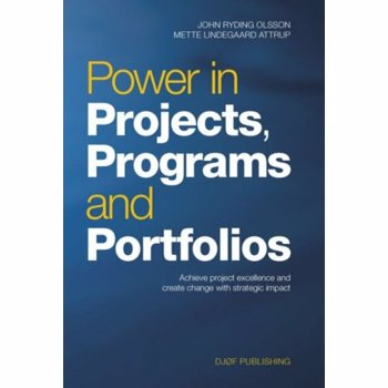 Power in Projects, Programs and Portfolios. Achieve Project Excellence and Create Change with Strategic Impact, Hardback