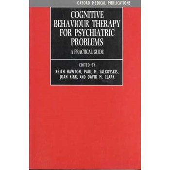 Cognitive Behaviour Therapy for Psychiatric Problems: A Practical Guide