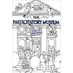 The Participatory Museum: An Invitation for Control-Freaks, Perfectionists, Workaholics, and Over-Achievers