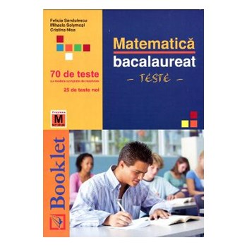 Bac matematica M tehnologic 70 de teste - Felicia Sandulescu Mihaela Solymosi 978-606-590-028-8