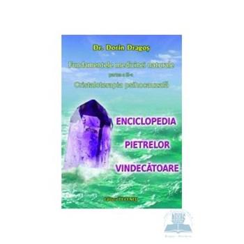 Fundamentele Medicinei Naturale Partea A III-A: Cristaloterapia Psihocauzala - Dorin Dragos