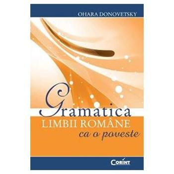 Gramatica limbii romane ca o poveste - Ohara Donovetsky