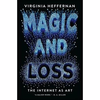 Magic and Loss: The Internet as Art, Paperback