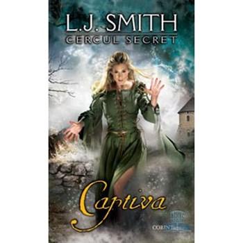 Cercul Secret Vol. 2 (Editia de buzunar): Captiva - L.J. Smith