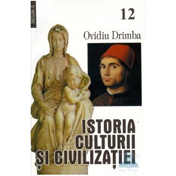 Istoria culturii si civilizatiei vol. XII+XIII- Ovidiu Drimba