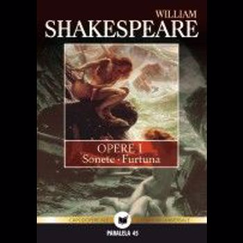 Opere I - Sonete. Furtuna - William Shakespeare 973-47-0908-3