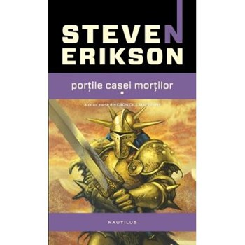 PORTILE CASEI MORTILOR (2 VOL) STEVEN ERIKSON