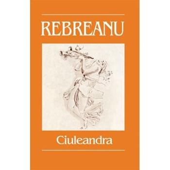 Ciuleandra - Liviu Rebreanu 973-86747-0-0