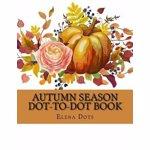 Autumn Season Dot-to-Dot Book, Paperback