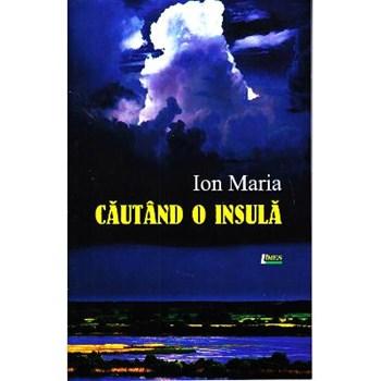 Cautand o insula - Ion Maria