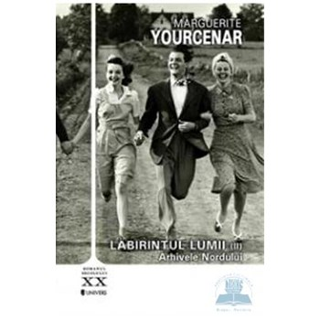 Labirintul lumii - Arhivele Nordului vol 2 - Marguerite Yorcenar