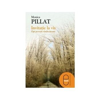eBook Invitatie la vis. Opt povesti vindecatoare - Monica Pillat