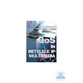 qOS in retelele ip multimedia - Tatiana Radulescu 973-650-219-4