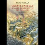 Cetati, castele si alte fortificatii din Romania. Volumul II. Secolul al XVI-lea